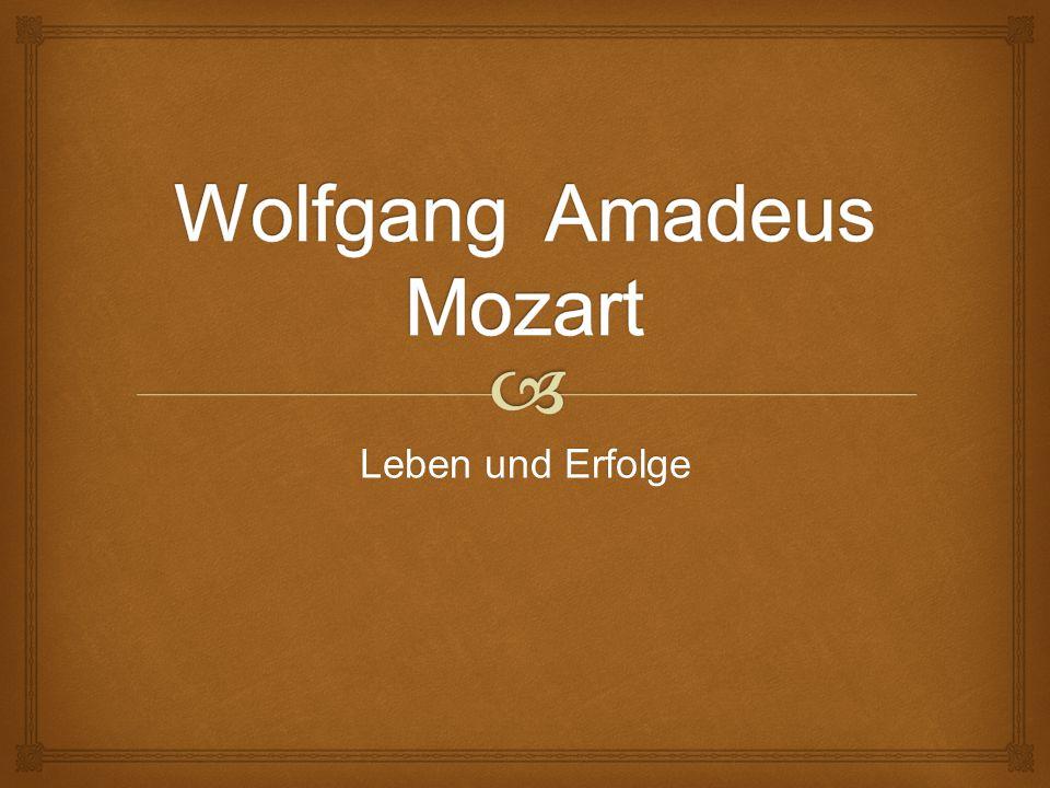   Joannes Chrysostomus Wolfgangus Theophilus Mozart wurde am 27.