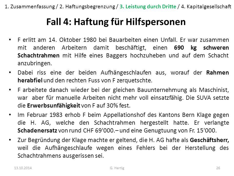Fall 4: Haftung für Hilfspersonen F erlitt am 14. Oktober 1980 bei Bauarbeiten einen Unfall.