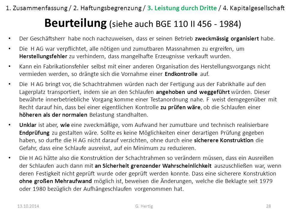Beurteilung (siehe auch BGE 110 II 456 - 1984) Der Geschäftsherr habe noch nachzuweisen, dass er seinen Betrieb zweckmässig organisiert habe.