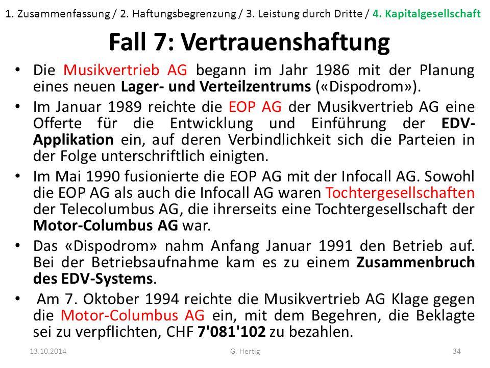 Fall 7: Vertrauenshaftung Die Musikvertrieb AG begann im Jahr 1986 mit der Planung eines neuen Lager- und Verteilzentrums («Dispodrom»).