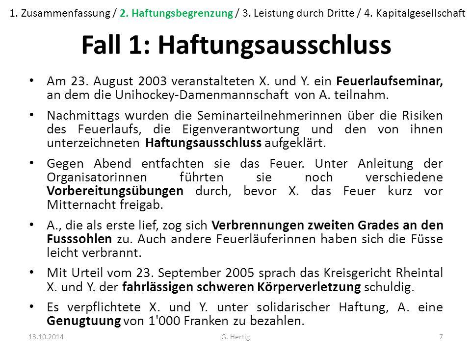 Fall 1: Haftungsausschluss Am 23. August 2003 veranstalteten X.