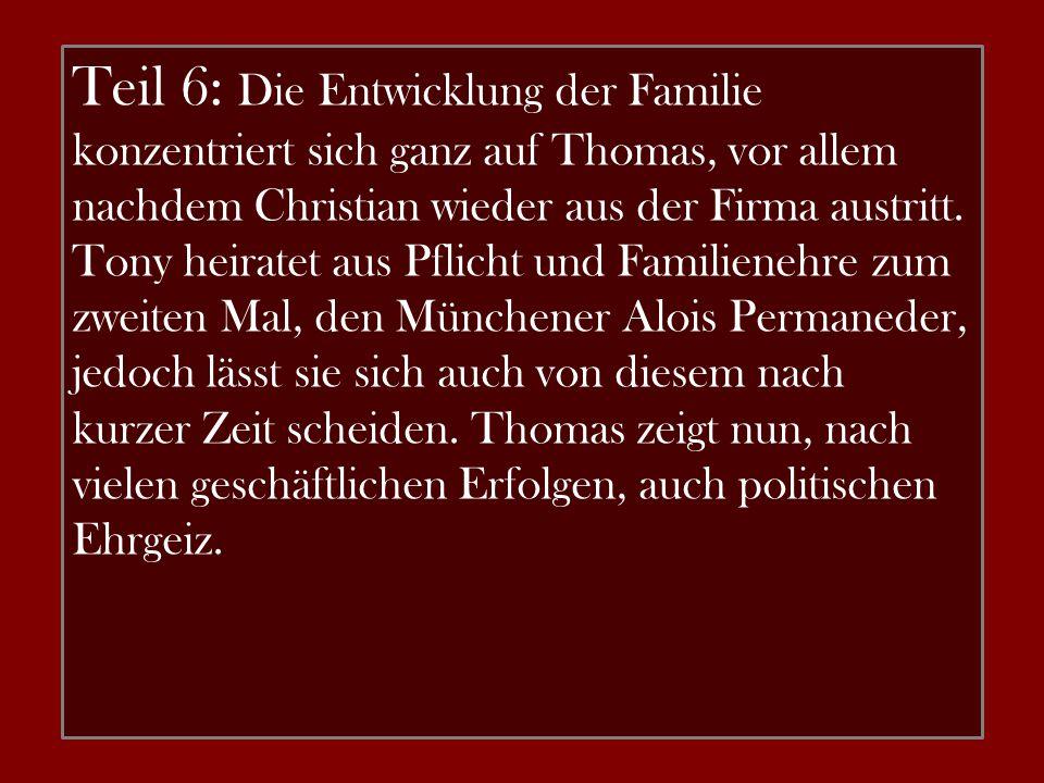 Teil 6: Die Entwicklung der Familie konzentriert sich ganz auf Thomas, vor allem nachdem Christian wieder aus der Firma austritt. Tony heiratet aus Pf