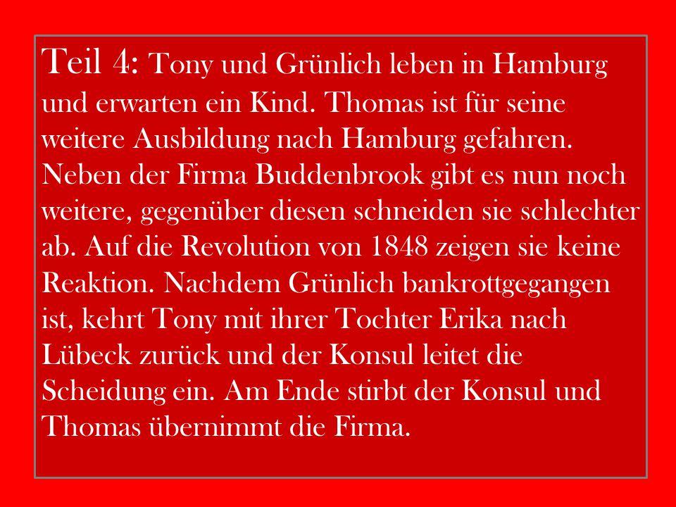 Teil 4: Tony und Grünlich leben in Hamburg und erwarten ein Kind. Thomas ist für seine weitere Ausbildung nach Hamburg gefahren. Neben der Firma Budde