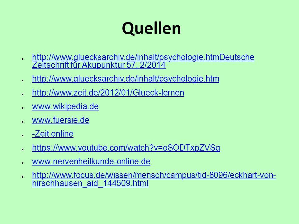 Quellen ● http://www.gluecksarchiv.de/inhalt/psychologie.htmDeutsche Zeitschrift für Akupunktur 57, 2/2014 http://www.gluecksarchiv.de/inhalt/psycholo
