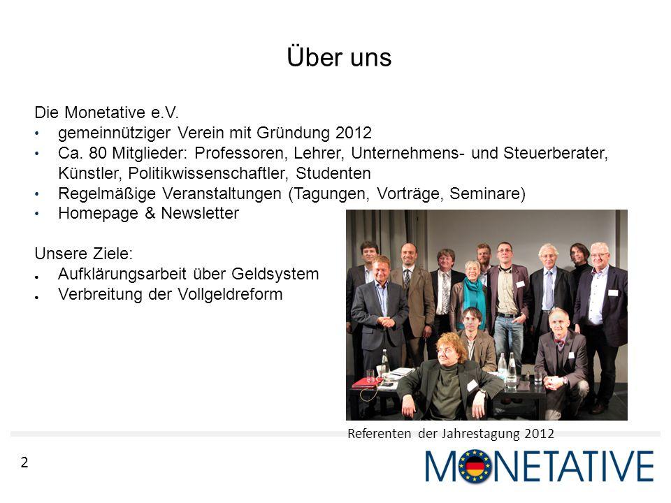 2 Über uns Die Monetative e.V. gemeinnütziger Verein mit Gründung 2012 Ca. 80 Mitglieder: Professoren, Lehrer, Unternehmens- und Steuerberater, Künstl