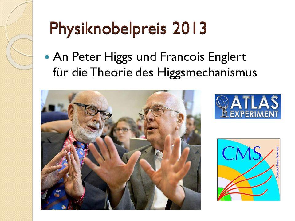Physiknobelpreis 2013 An Peter Higgs und Francois Englert für die Theorie des Higgsmechanismus