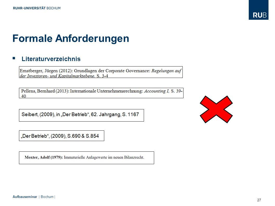 27 Aufbauseminar | Bochum |  Literaturverzeichnis Formale Anforderungen