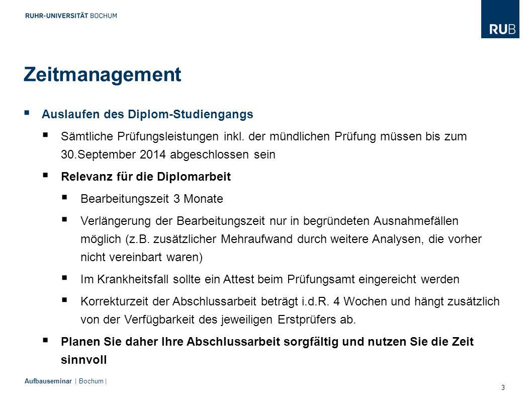 3 Aufbauseminar | Bochum |  Auslaufen des Diplom-Studiengangs  Sämtliche Prüfungsleistungen inkl. der mündlichen Prüfung müssen bis zum 30.September