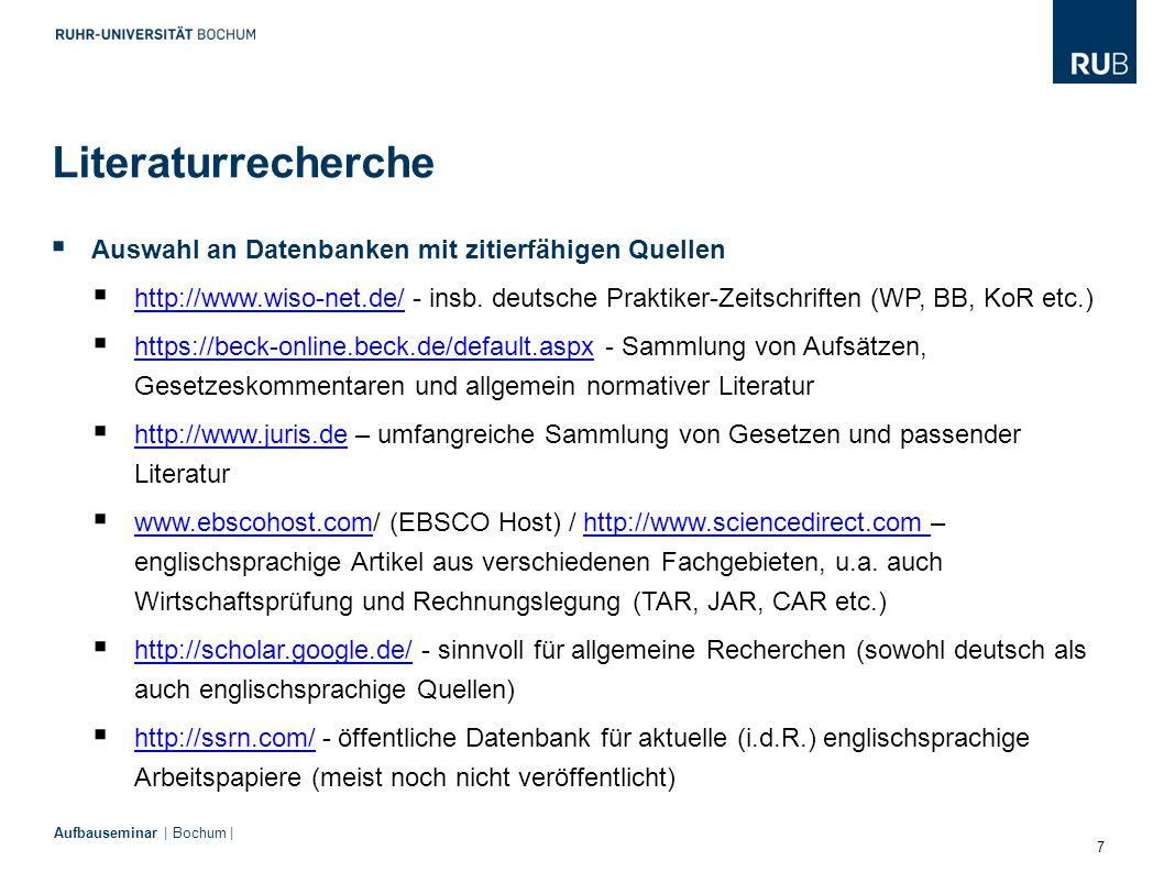 7 Aufbauseminar | Bochum |  Auswahl an Datenbanken mit zitierfähigen Quellen  http://www.wiso-net.de/ - insb. deutsche Praktiker-Zeitschriften (WP,