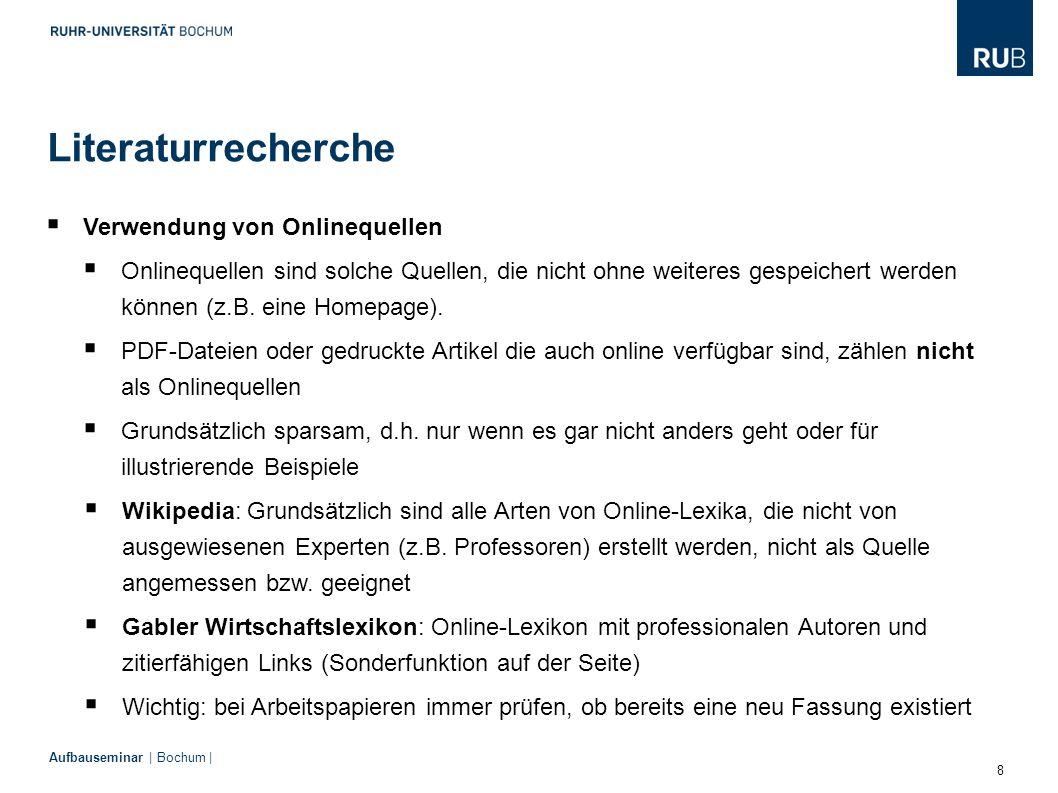 29 Aufbauseminar | Bochum | Formale Anforderungen  Zitation  Indirekte Zitate müssen in eigenen Worten wiedergegeben werden.