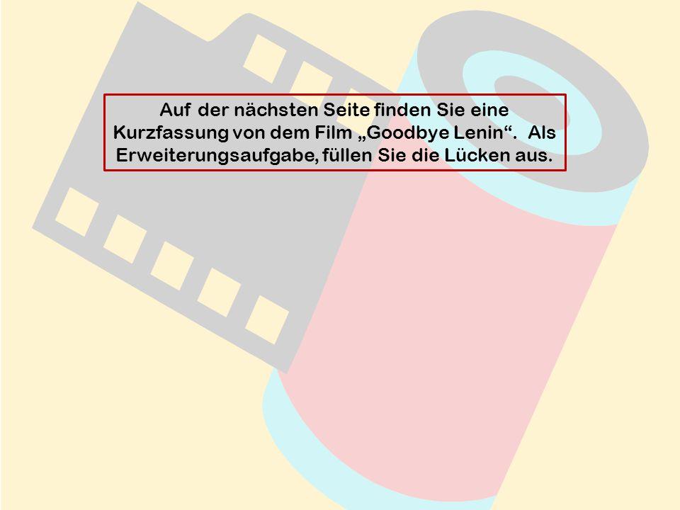 """Auf der nächsten Seite finden Sie eine Kurzfassung von dem Film """"Goodbye Lenin ."""