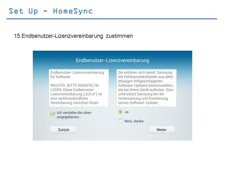 Set Up - HomeSync 15.Endbenutzer-Lizenzvereinbarung zustimmen