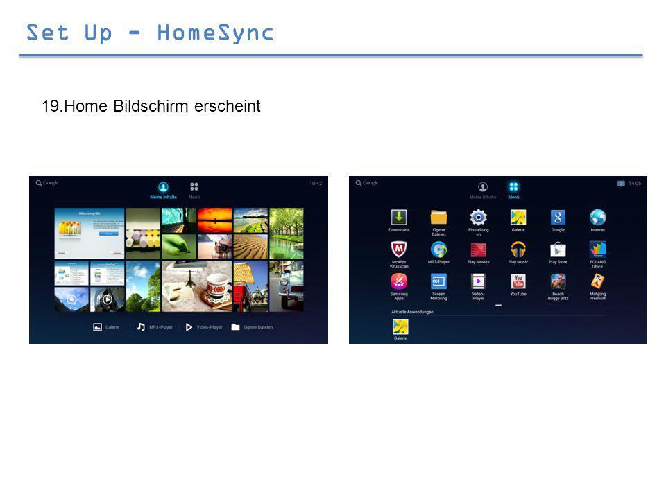 Set Up - HomeSync 19.Home Bildschirm erscheint