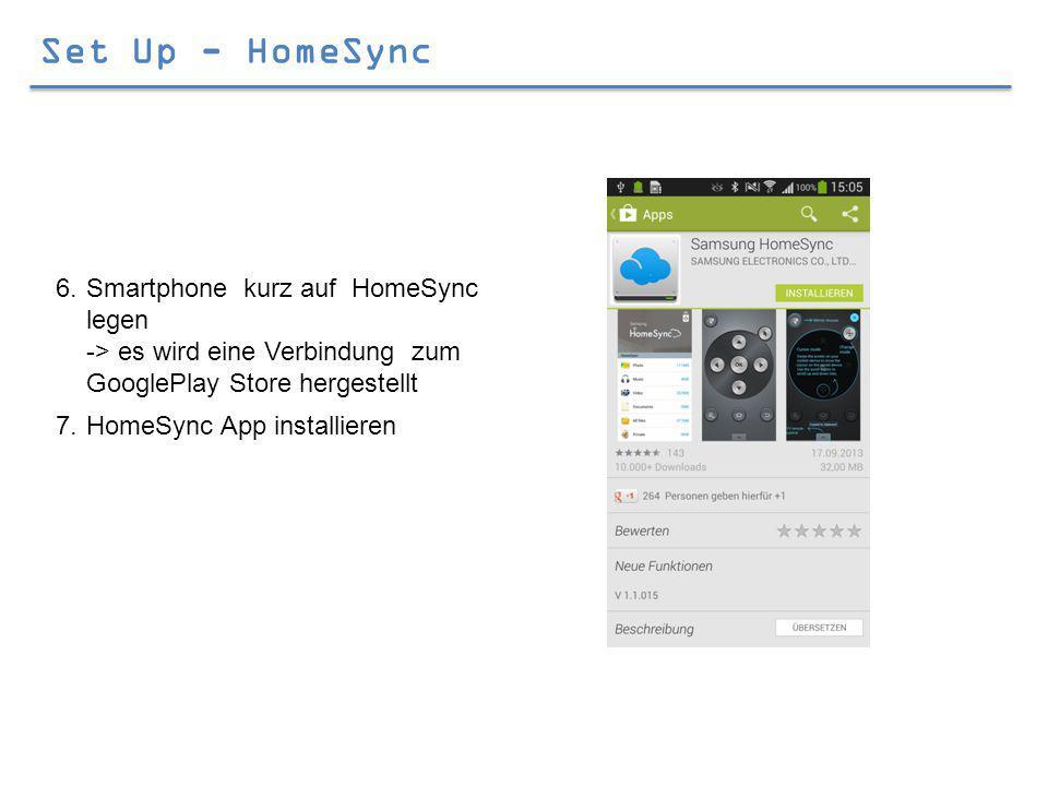 Set Up - HomeSync 6.Smartphone kurz auf HomeSync legen -> es wird eine Verbindung zum GooglePlay Store hergestellt 7.HomeSync App installieren