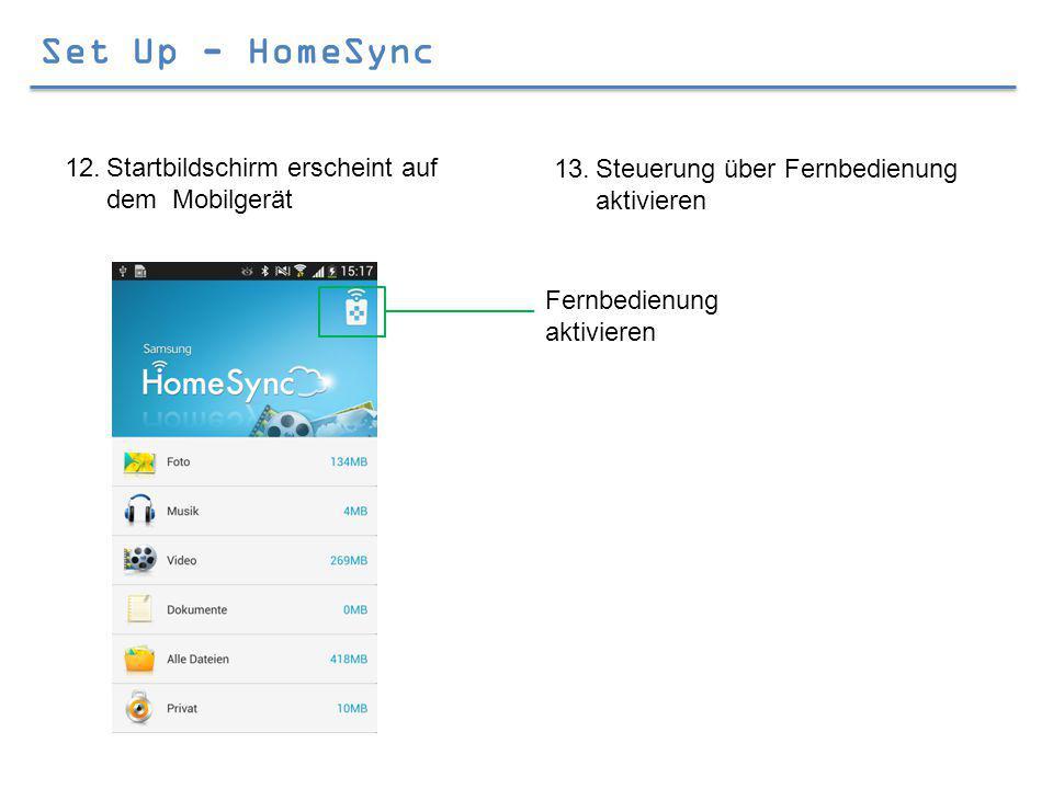 Set Up - HomeSync 12.Startbildschirm erscheint auf dem Mobilgerät 13.Steuerung über Fernbedienung aktivieren Fernbedienung aktivieren