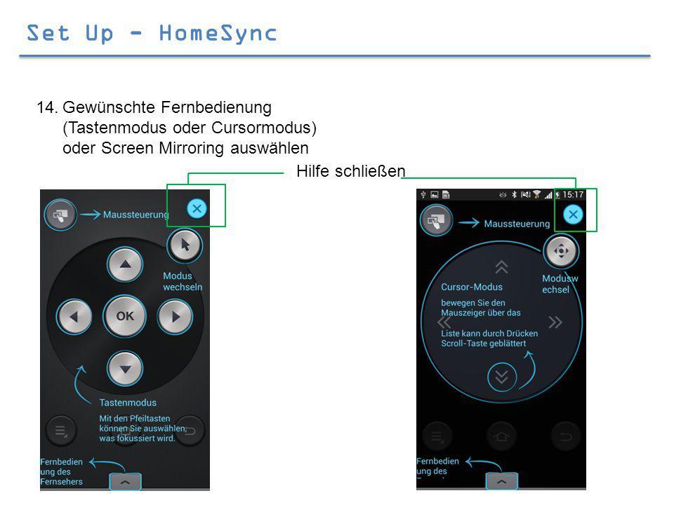 Set Up - HomeSync 14.Gewünschte Fernbedienung (Tastenmodus oder Cursormodus) oder Screen Mirroring auswählen Hilfe schließen