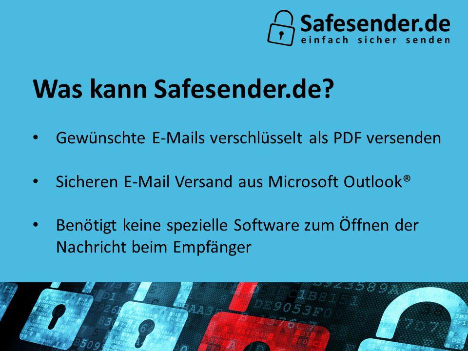 Gewünschte E-Mails verschlüsselt als PDF versenden Sicheren E-Mail Versand aus Microsoft Outlook® Benötigt keine spezielle Software zum Öffnen der Nachricht beim Empfänger Was kann Safesender.de