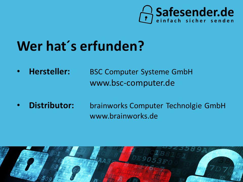 Hersteller: BSC Computer Systeme GmbH www.bsc-computer.de Distributor: brainworks Computer Technolgie GmbH www.brainworks.de Wer hat´s erfunden?