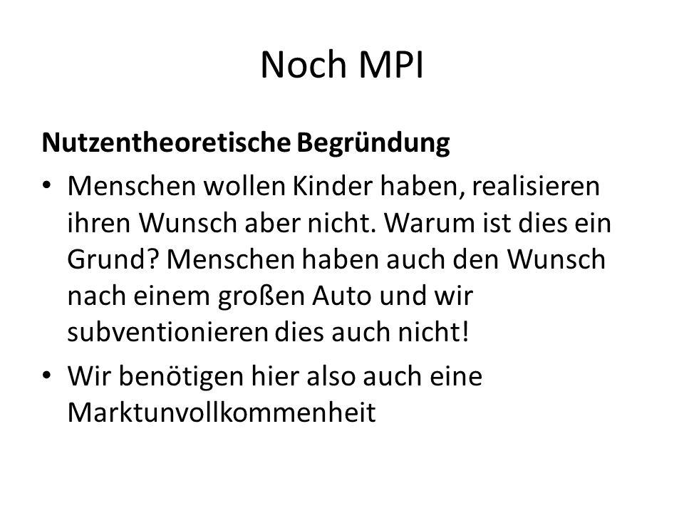 Noch MPI Nutzentheoretische Begründung Menschen wollen Kinder haben, realisieren ihren Wunsch aber nicht. Warum ist dies ein Grund? Menschen haben auc