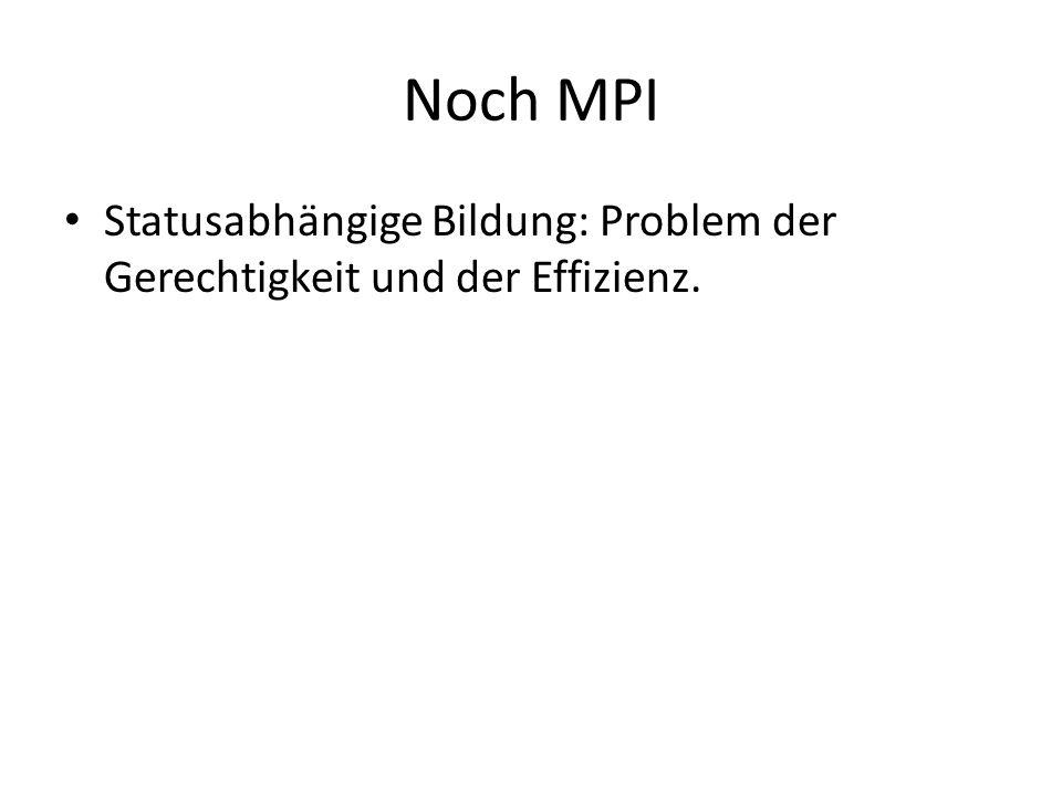 Noch MPI Statusabhängige Bildung: Problem der Gerechtigkeit und der Effizienz.