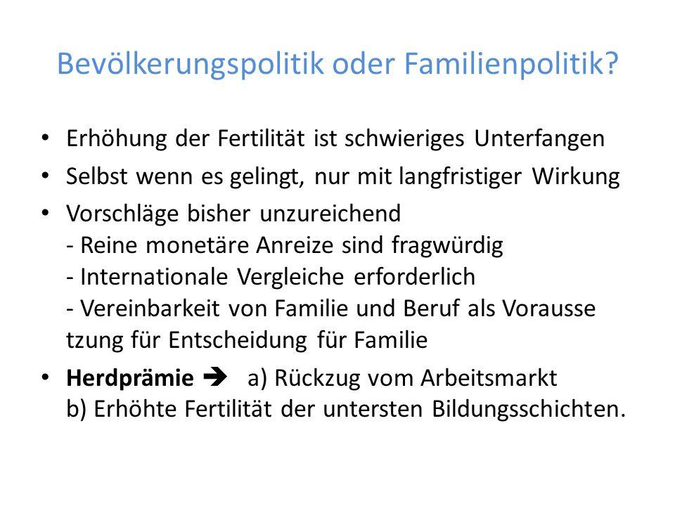 Bevölkerungspolitik oder Familienpolitik.
