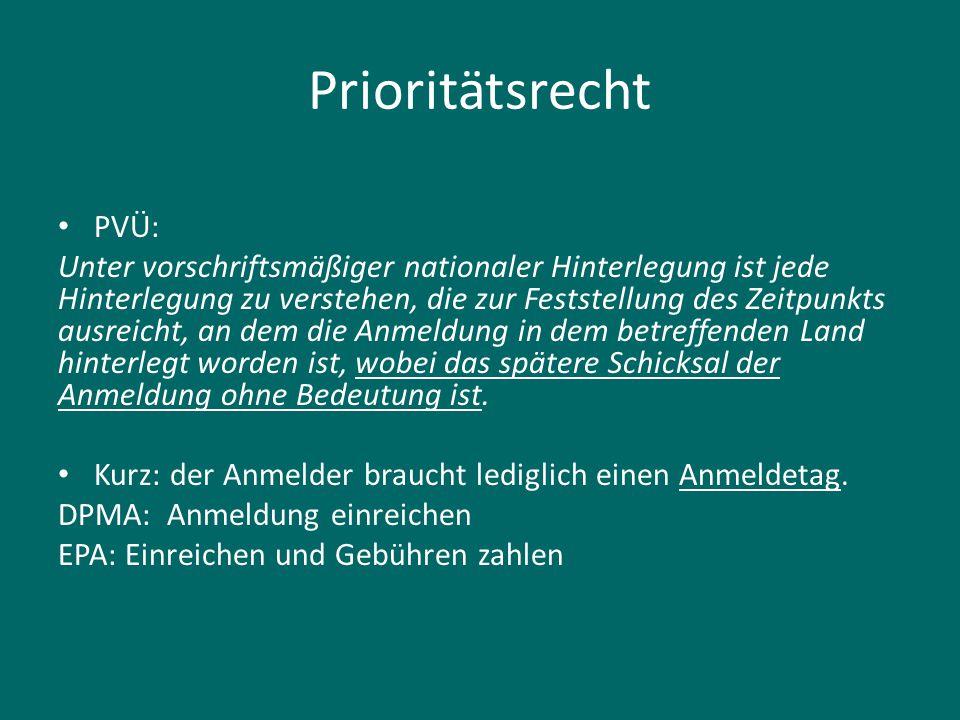 Prioritätsrecht PVÜ: Unter vorschriftsmäßiger nationaler Hinterlegung ist jede Hinterlegung zu verstehen, die zur Feststellung des Zeitpunkts ausreich