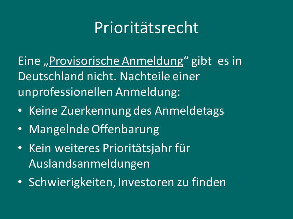"""Prioritätsrecht Eine """"Provisorische Anmeldung"""" gibt es in Deutschland nicht. Nachteile einer unprofessionellen Anmeldung: Keine Zuerkennung des Anmeld"""