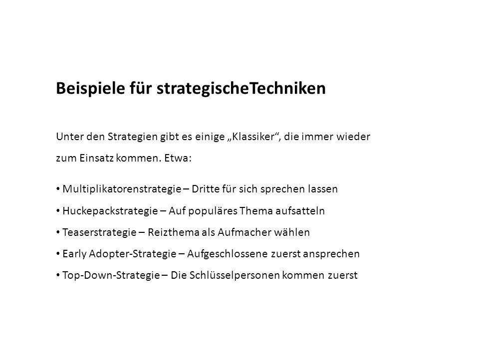 """Beispiele für strategischeTechniken Unter den Strategien gibt es einige """"Klassiker"""", die immer wieder zum Einsatz kommen. Etwa: Multiplikatorenstrateg"""