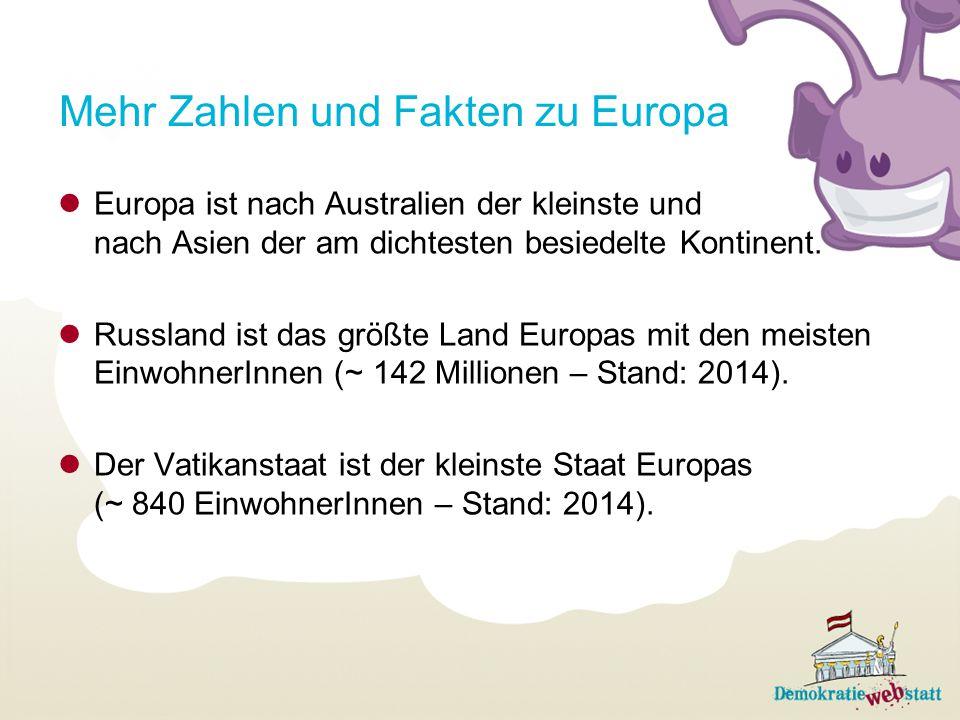 Mehr Zahlen und Fakten zu Europa Europa ist nach Australien der kleinste und nach Asien der am dichtesten besiedelte Kontinent. Russland ist das größt