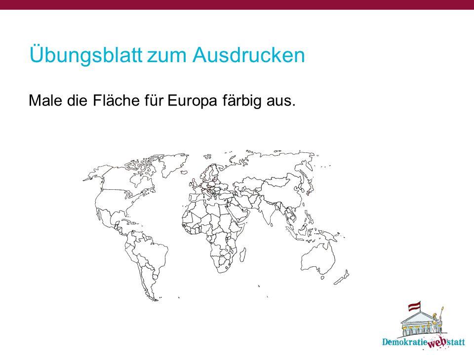 Übungsblatt zum Ausdrucken Male die Fläche für Europa färbig aus.
