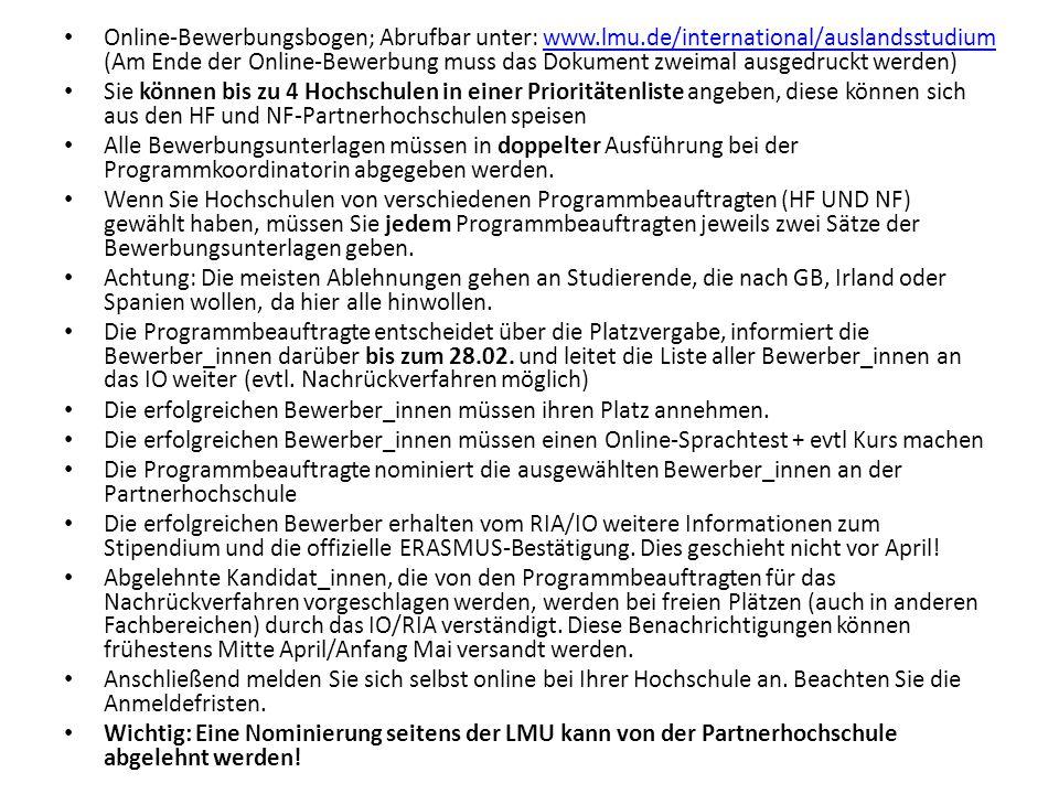 Online-Bewerbungsbogen; Abrufbar unter: www.lmu.de/international/auslandsstudium (Am Ende der Online-Bewerbung muss das Dokument zweimal ausgedruckt w