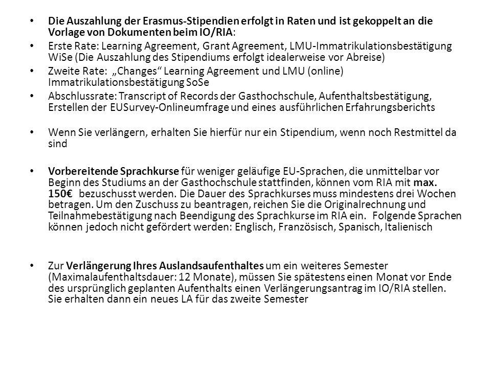 Die Auszahlung der Erasmus-Stipendien erfolgt in Raten und ist gekoppelt an die Vorlage von Dokumenten beim IO/RIA: Erste Rate: Learning Agreement, Gr