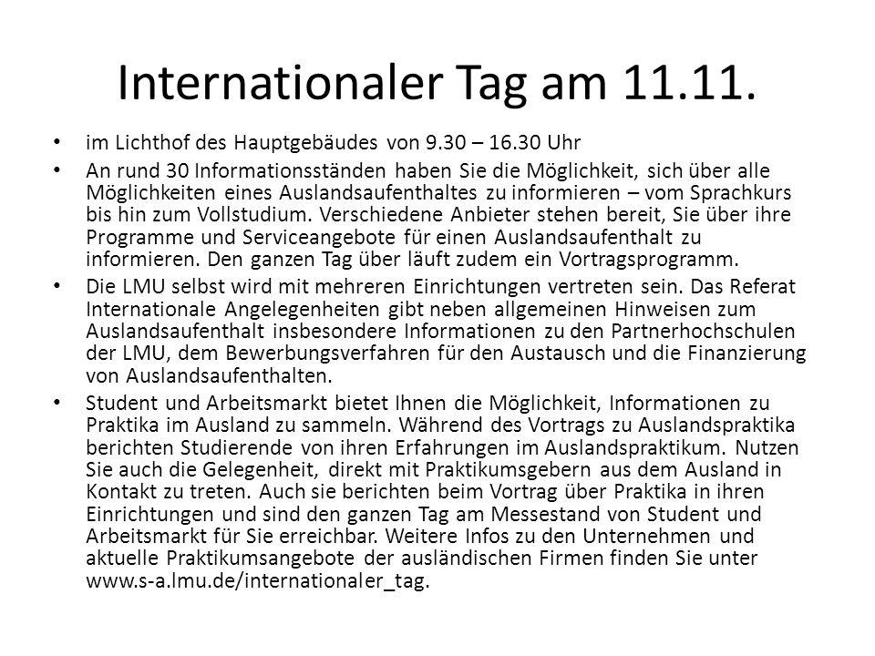 Internationaler Tag am 11.11. im Lichthof des Hauptgebäudes von 9.30 – 16.30 Uhr An rund 30 Informationsständen haben Sie die Möglichkeit, sich über a