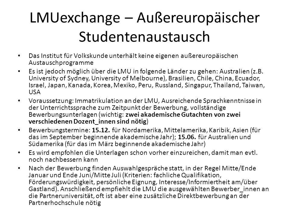 LMUexchange – Außereuropäischer Studentenaustausch Das Institut für Volkskunde unterhält keine eigenen außereuropäischen Austauschprogramme Es ist jed