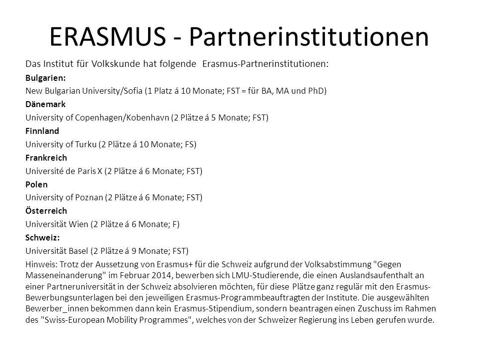 ERASMUS - Partnerinstitutionen Das Institut für Volkskunde hat folgende Erasmus-Partnerinstitutionen: Bulgarien: New Bulgarian University/Sofia (1 Pla