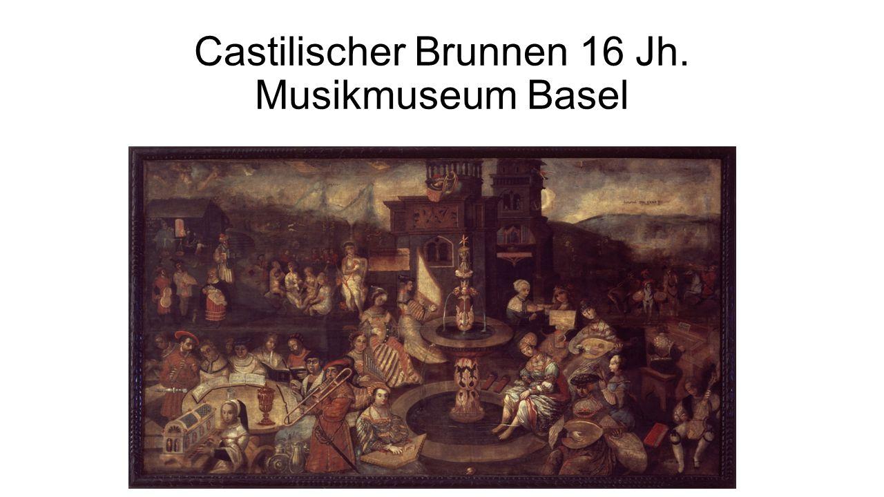 Castilischer Brunnen 16 Jh. Musikmuseum Basel
