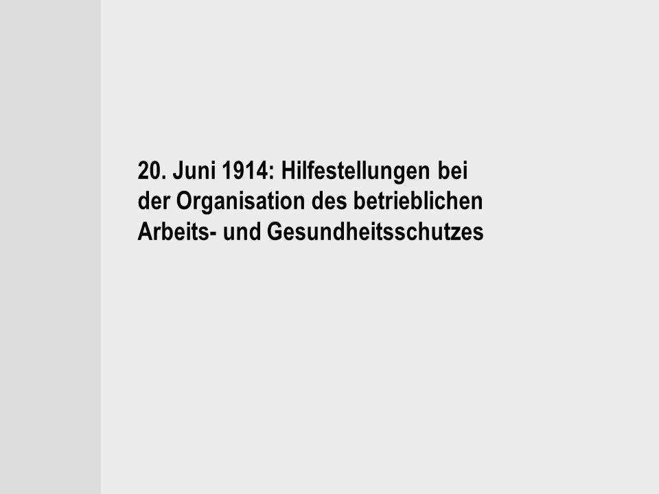 20. Juni 1914: Hilfestellungen bei der Organisation des betrieblichen Arbeits- und Gesundheitsschutzes