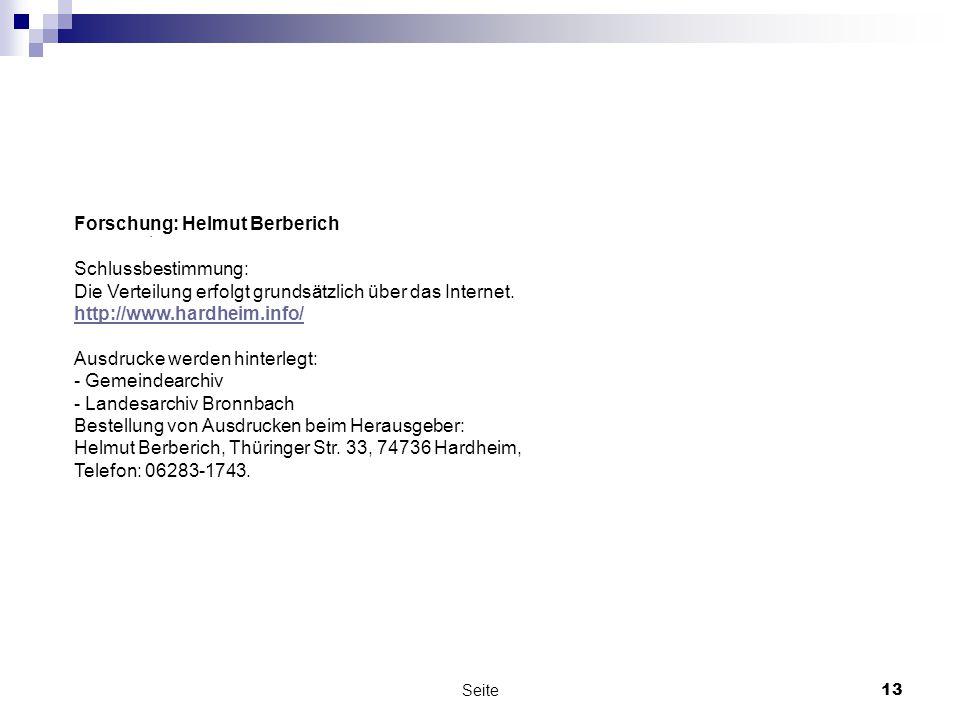 Seite13. Forschung: Helmut Berberich Schlussbestimmung: Die Verteilung erfolgt grundsätzlich über das Internet. http://www.hardheim.info/ Ausdrucke we