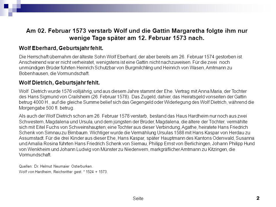 Seite2 Am 02. Februar 1573 verstarb Wolf und die Gattin Margaretha folgte ihm nur wenige Tage später am 12. Februar 1573 nach. Wolf Eberhard, Geburtsj