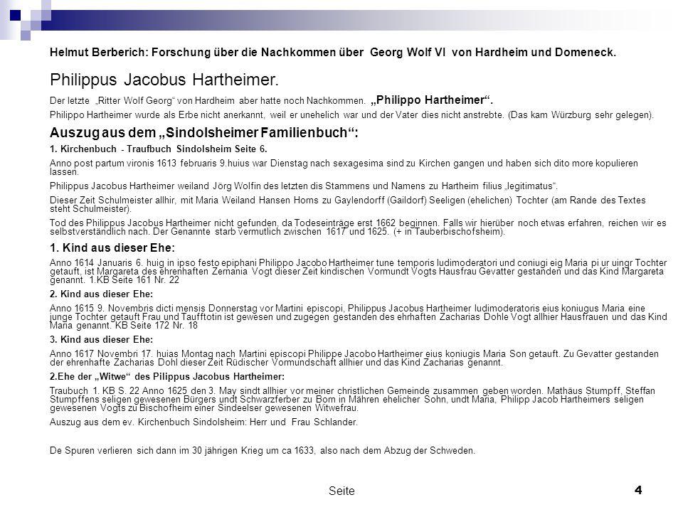 """Seite4 Helmut Berberich: Forschung über die Nachkommen über Georg Wolf VI von Hardheim und Domeneck. Philippus Jacobus Hartheimer. Der letzte """"Ritter"""