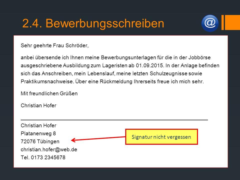 Sehr geehrte Frau Schröder, anbei übersende ich Ihnen meine Bewerbungsunterlagen für die in der Jobbörse ausgeschriebene Ausbildung zum Lageristen ab
