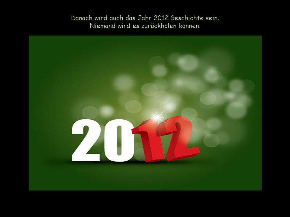 Auch im Jahr 2012 wird sich die Erde 365 mal um ihre Achse drehen und einmal ihren Weg um die Sonne zurücklegen.