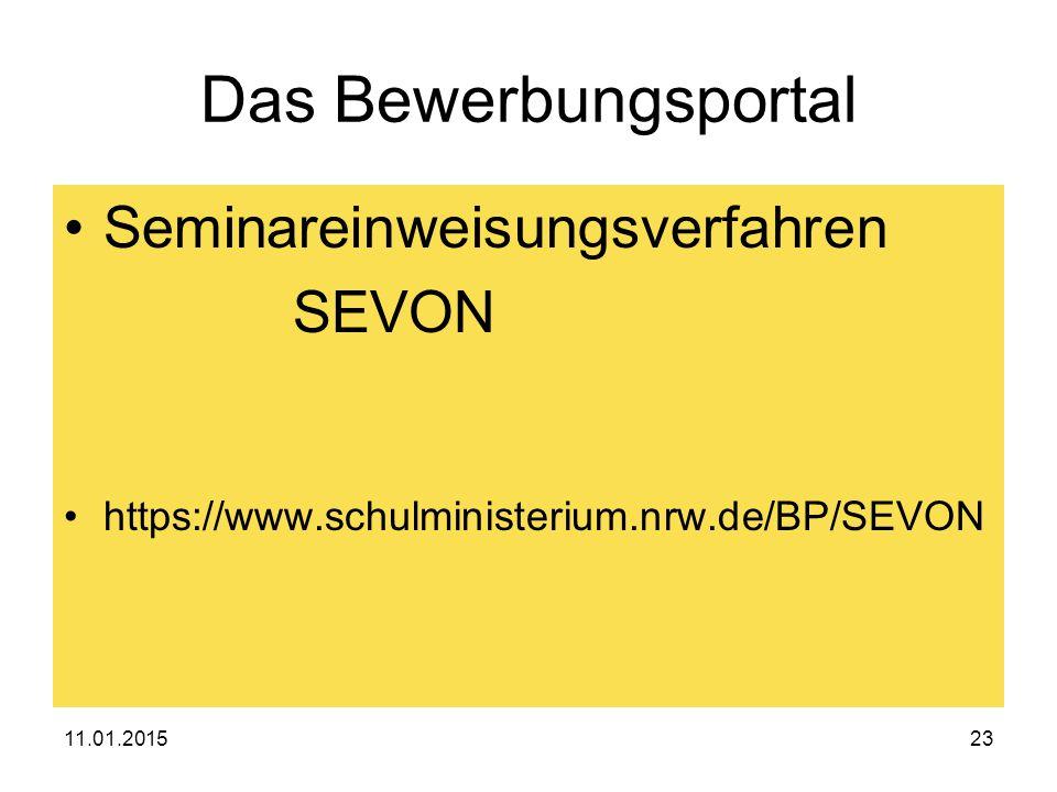 11.01.201523 Das Bewerbungsportal Seminareinweisungsverfahren SEVON https://www.schulministerium.nrw.de/BP/SEVON