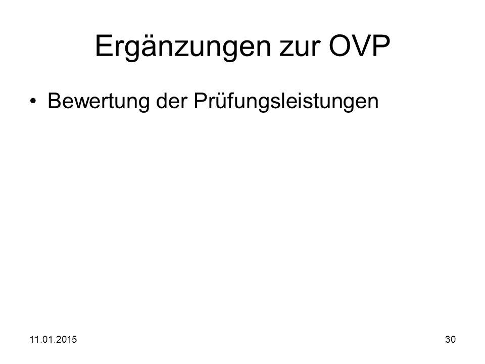 11.01.201530 Ergänzungen zur OVP Bewertung der Prüfungsleistungen