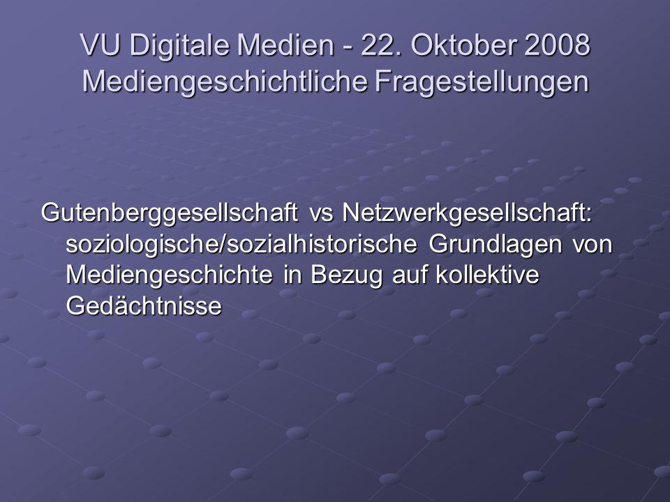 Gutenberggesellschaft vs Netzwerkgesellschaft: soziologische/sozialhistorische Grundlagen von Mediengeschichte in Bezug auf kollektive Gedächtnisse