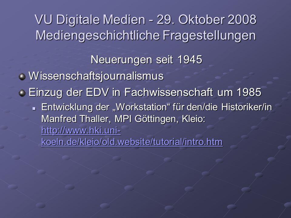 VU Digitale Medien - 29. Oktober 2008 Mediengeschichtliche Fragestellungen Neuerungen seit 1945 Wissenschaftsjournalismus Einzug der EDV in Fachwissen