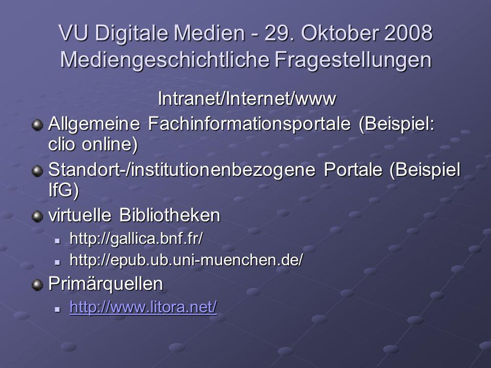 VU Digitale Medien - 29. Oktober 2008 Mediengeschichtliche Fragestellungen Intranet/Internet/www Allgemeine Fachinformationsportale (Beispiel: clio on
