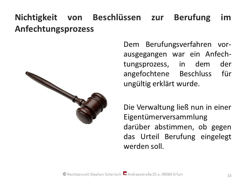 Nichtigkeit von Beschlüssen zur Berufung im Anfechtungsprozess Dem Berufungsverfahren vor- ausgegangen war ein Anfech- tungsprozess, in dem der angefochtene Beschluss für ungültig erklärt wurde.