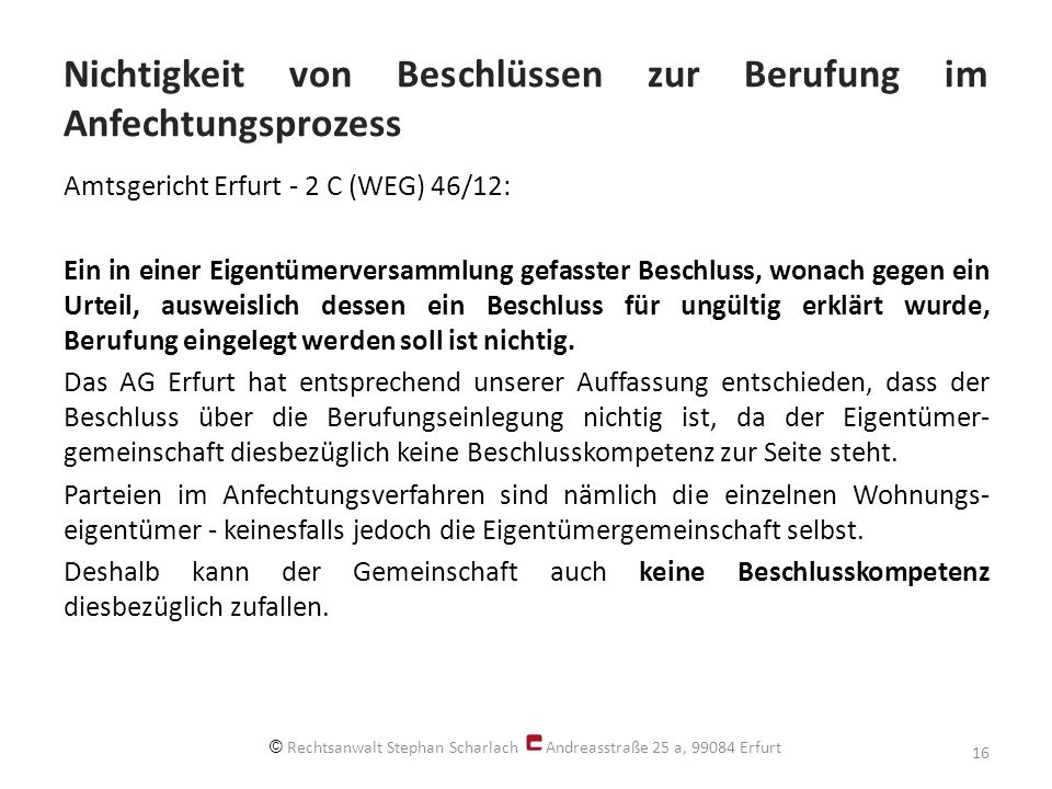 Nichtigkeit von Beschlüssen zur Berufung im Anfechtungsprozess Amtsgericht Erfurt - 2 C (WEG) 46/12: Ein in einer Eigentümerversammlung gefasster Besc