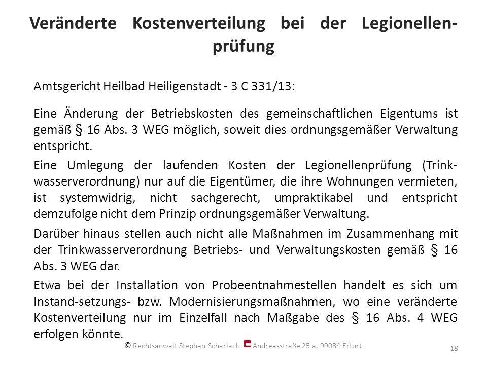 Veränderte Kostenverteilung bei der Legionellen- prüfung Amtsgericht Heilbad Heiligenstadt - 3 C 331/13: Eine Änderung der Betriebskosten des gemeinschaftlichen Eigentums ist gemäß § 16 Abs.